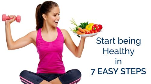 Start being Healthy in 7 Easy Steps
